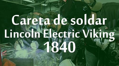 Careta de Soldar Lincoln Electric K3024-1-CE Viking 1840